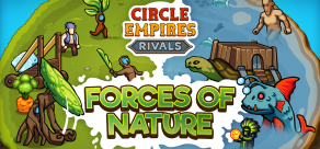 Купить Circle Empires: Rivals. Circle Empires Rivals: Forces of Nature