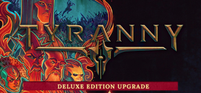 Купить Tyranny - Deluxe Edition Upgrade