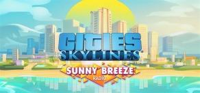 Купить Cities: Skylines - Sunny Breeze Radio