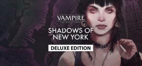 Купить Vampire: The Masquerade - Shadows of New York - Deluxe Edition