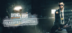 Купить Dying Light - Classified Operation Bundle