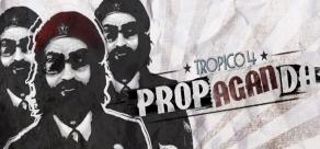 Купить Tropico 4: Propaganda!