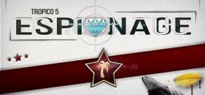 Купить Tropico 5 - Espionage