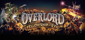 Купить Overlord: Fellowship of Evil