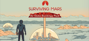 Купить Surviving Mars: In-Dome Buildings Pack