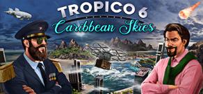 Купить Tropico 6: Caribbean Skies