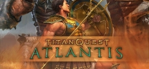 Купить Titan Quest Anniversary Edition. Titan Quest: Atlantis
