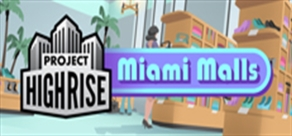 Купить Project Highrise: Miami Malls