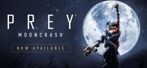 Купить Prey - Mooncrash DLC