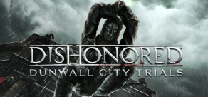 Купить Dishonored - Dunwall City Trials