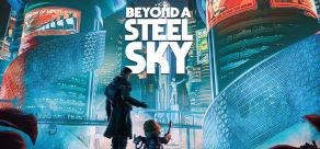 Купить Beyond a Steel Sky