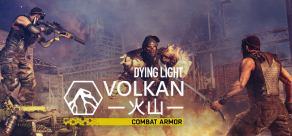 Купить Dying Light - Volkan Combat Armor Bundle