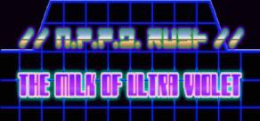 Купить //N.P.P.D. RUSH// - The milk of Ultraviolet