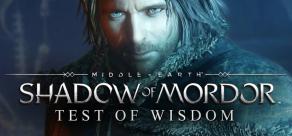 Купить Middle-earth: Shadow of Mordor GOTY. Middle-earth: Shadow of Mordor - Test of Wisdom