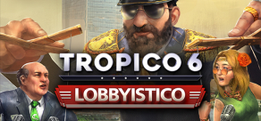 Купить Tropico 6: Lobbyistico