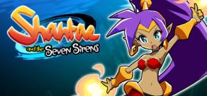 Купить Shantae and the Seven Sirens
