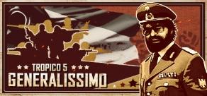 Купить Tropico 5 - Generalissimo