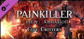 Купить Painkiller Hell & Damnation: City Critters