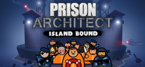 Купить Prison Architect - Island Bound
