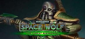 Купить Warhammer 40,000: Space Wolf - Saga of the Great Awakening