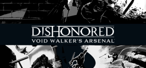 Купить Dishonored - Void Walker's Arsenal