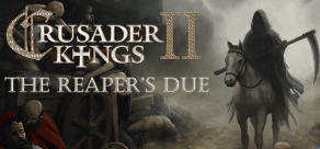 Купить Crusader Kings II: The Reaper's Due - Expansion