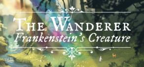 Купить The Wanderer: Frankenstein's Creature