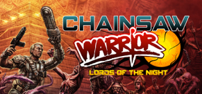 Купить Chainsaw Warrior: Lords of the Night